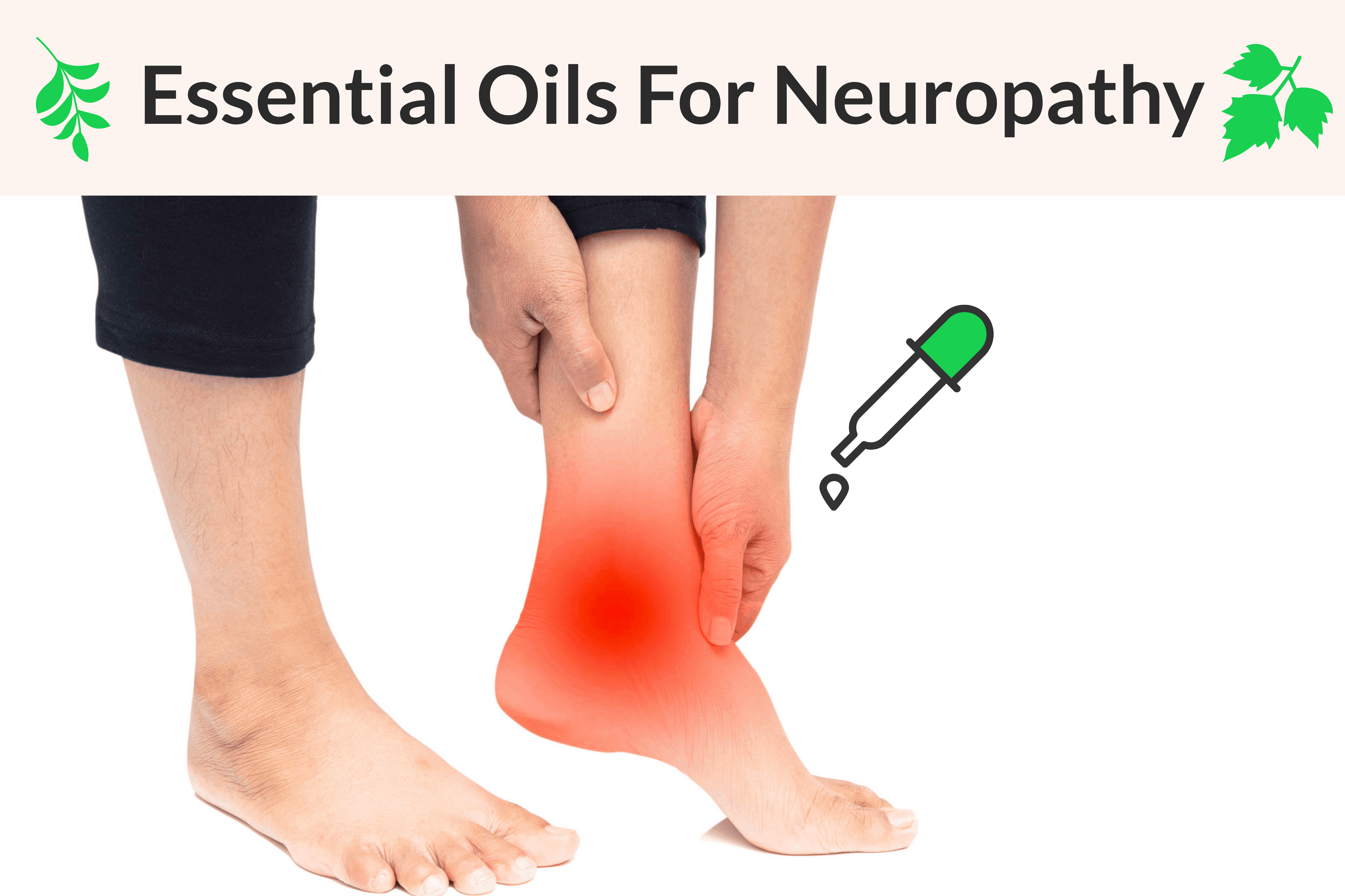 Essential Oils For Neuropathy: Everything You Need To Know