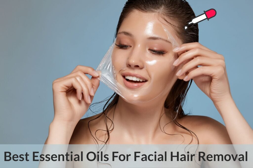 No Pull, No Pain Ways To Get Rid Of Facial Hair (Hirsutism): Essential Oils To The Rescue! Essential Oil Benefits