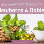 Essential Oils For Newborns And Babies: Everything You Need To Know!