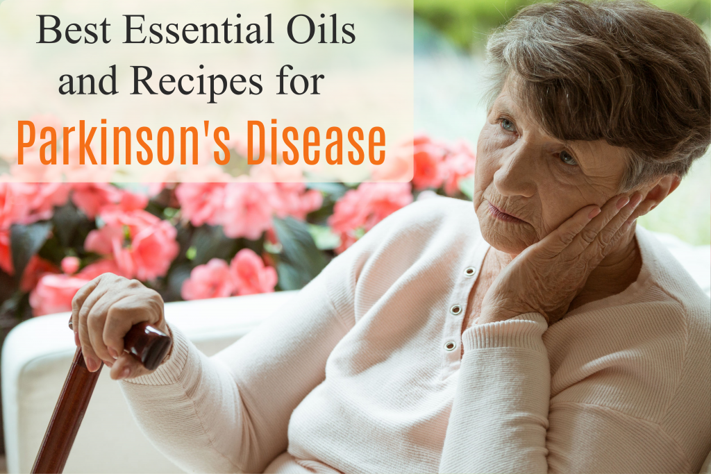 What Are The Best Essential Oils And Recipes To Manage Parkinson's Disease Naturally Essential Oil Benefits
